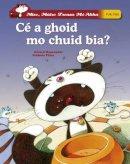 Gerard Moncomble - Mise Maire Treasa Mi-Abha - Ce a Sciob Mo Chuid Bia? (Irish Edition) - 9781906907495 - 9781906907495