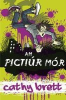 Brett, Cathy - An Pictiur Mhor (Irish Edition) - 9781906907945 - 9781906907945