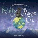 Bates, Sarah - Amazing Adventures of Roddy the Magic Cat - 9781906954840 - V9781906954840