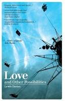 Davies, Lewis - Love and Other Possibilities - 9781906998080 - V9781906998080