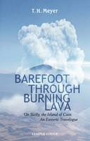 Meyer, T. H. - Barefoot Through Burning Lava: On Sicily, the Island of Cain - An Esoteric Travelogue - 9781906999940 - V9781906999940