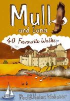 Webster, Paul - Mull and Iona: 40 Favourite Walks (Pocket Mountains) - 9781907025099 - V9781907025099