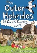 Webster, Paul, Webster, Helen - The Outer Hebrides: 40 Coast & Country Walks - 9781907025334 - V9781907025334