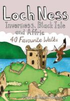 Webster, Paul - Loch Ness, Inverness, Black Isle and Affric: 40 Favourite Walks (Pocket Mountains) - 9781907025341 - V9781907025341