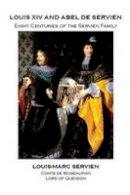Servien, Louis-Marc - Louis XIV and Abel De Servien - 9781907040993 - V9781907040993