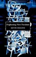 Kevin Higgins - Frightening New Furniture - 9781907056253 - 9781907056253