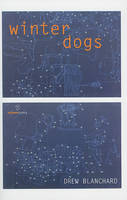 Blanchard, Drew - Winter Dogs - 9781907056628 - KST0011233