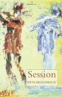 Pete Mullineaux - Session - 9781907056635 - 9781907056635