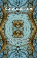 Rowan B Fortune & Jan Fortune-Wood (eds) - Kaleidoscope: An Anthology of Poetry Sequences - 9781907090363 - 9781907090363