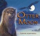 Tudor Humphries - Otter Moon - 9781907152481 - KAK0009305