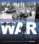 Hill, Duncan - World War II: Classic, Rare and Unseen (Classic Rare & Unseen) - 9781907176685 - KEX0252120