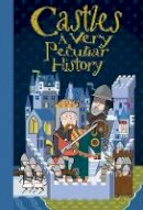 Morley, Jacqueline - Castles: A Very Peculiar History - 9781907184482 - V9781907184482
