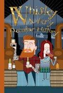 MacDonald, Fiona - Whisky: A Very Peculiar History - 9781907184765 - V9781907184765