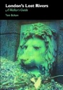 Bolton, Tom - London's Lost Rivers - 9781907222030 - V9781907222030