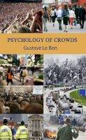 Gustave Le Bon - Psychology of Crowds - 9781907230080 - V9781907230080