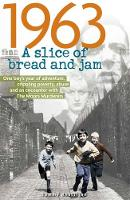Rhattigan, Tommy - 1963: A Slice of Bread and Jam - 9781907324604 - V9781907324604