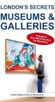 Atilgan, Robbi; Hampshire, David - London's Secrets: Museums & Galleries - 9781907339967 - V9781907339967