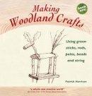 Patrick Harrison - Making Woodland Crafts - 9781907359842 - V9781907359842