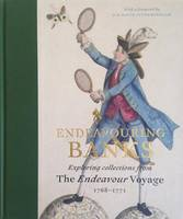 Sir David Attenborough, John Gascoigne, Jeremy Cote and Andrew Cook Neil Chambers - Endeavouring Banks: Exploring the Collections from the Endeavour Voyage 1768 - 1771 - 9781907372902 - V9781907372902