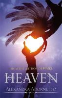 Adornetto, Alexandra - Heaven: Number 3 in series (Halo) - 9781907410802 - V9781907410802