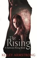 Armstrong, Kelley - The Rising: Number 3 in series (Darkness Rising) - 9781907410994 - V9781907410994