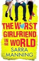 Manning, Sarra - The Worst Girlfriend in the World - 9781907411014 - V9781907411014