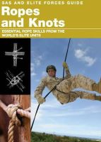Stilwell, Alexander - Ropes and Knots: Survival Skills from the World's Elite Military Units - 9781907446948 - V9781907446948