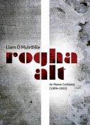 O Muirthile, Liam - Rogha Alt: an Peann Coitianta (1989-2003) (Irish Edition) - 9781907494475 - KAK0007612
