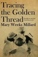 Millard, Mary Weeks - Tracing the Golden Thread - 9781907509490 - V9781907509490