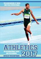 Peter Matthews - Athletics 2017: The International Track & Field Annual - 9781907524530 - V9781907524530
