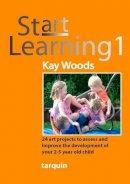 Woods, Kay - Start Learning 1 - 9781907550140 - V9781907550140