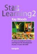 Woods, Kay - Start Learning 2 - 9781907550157 - V9781907550157