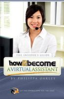 Oakley, Philippa - How to Become a Virtual Assistant - 9781907558801 - V9781907558801