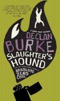 Declan Burke - Slaughter's Hound - 9781907593499 - 9781907593499