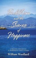 Woollard, William - Buddhism and the Science of Happiness - 9781907652738 - V9781907652738