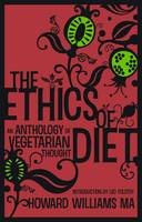 Williams, Howard - The Ethics of Diet - An Anthology of Vegetarian Thought - 9781907661174 - V9781907661174
