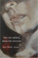 Paul O'Reilly - The Girl Missing From The Window Stories - 9781907682377 - 9781907682377