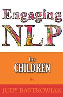 Bartkowiak, Judy - NLP for Children - 9781907685439 - V9781907685439