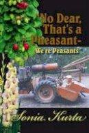 Kurta, Sonia - No Dear, That's a Pheasant - We're Peasants - 9781907732522 - V9781907732522