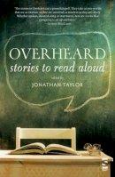 Taylor, Dr Jonathan - Overheard - 9781907773266 - KTG0002247