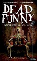 Robin Ince, Johnny Mains - Dead Funny - 9781907773761 - V9781907773761