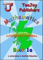Strang, Tom, Geddes, James, Cairns, James - TeeJay CfE Maths: Textbook 1a - 9781907789427 - V9781907789427