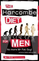 Zoe Harcombe - The Harcombe Diet for Men: No More Mr Fat guy! - 9781907797125 - V9781907797125