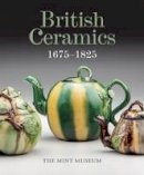 - British Ceramics, 1675-1825: The Mint Museum - 9781907804366 - V9781907804366