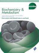 Davison, Andrew, Milan, Anna, Phillips, Suzannah, Ranganath, Lakshminarayan - Biochemistry & Metabolism (Eureka) - 9781907816833 - V9781907816833