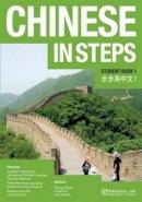 Zhang, George X., Li, Linda M., Suen, Lik - Chinese in Steps: Student Book v. 1 - 9781907838101 - V9781907838101