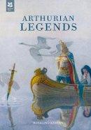 Rosalind Kerven - Arthurian Legends - 9781907892080 - V9781907892080