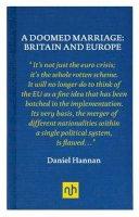 Hannan, Daniel - Doomed Marriage: Britain and Europe - 9781907903229 - V9781907903229