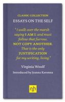 Woolf, Virginia - Virginia Woolf: Essays on the Self (Classic Collection) - 9781907903922 - V9781907903922