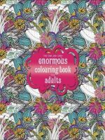 Phoenix Yard Books - The One and Only Enormous Colouring Book for Adults (One and Only Colouring) - 9781907912894 - KSG0015359
